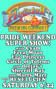 Pride Weekend Super Show @ Flagstaff Brewing Company | Flagstaff | Arizona | United States